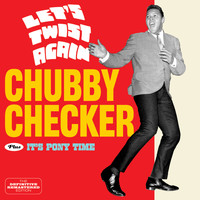 Chubby Checker - Let's Twist Again + It's Pony Time (Bonus Track Version)