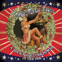 Annie Marie Lewis - A Rock N' Roll Christmas in the USA