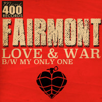 Fairmont - Love & War