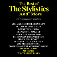 The Stylistics - The Best of the Stylistics and More 30th Anniversary Edition