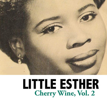Little Esther - Cherry Wine, Vol. 2