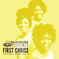 First Choice - Philly Groove Records Presents: The Early Years Vol. 1