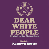 Kathryn Bostic - Dear White People (Original Motion Picture Score)