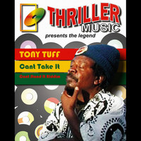 Tony Tuff - Can't Take It