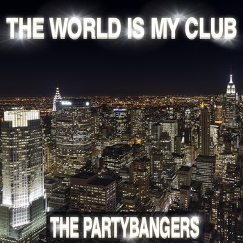The Partybangers - The World Is My Club