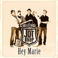 Jot Drop - Hey Marie
