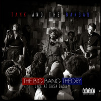 Tank and The Bangas - The Big Bang Theory: Live at Gasa Gasa