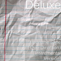 Deluxe - 18 (In the Style of One Direction) [Instrumental Version]