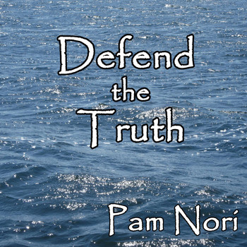 Pam Nori - Defend the Truth