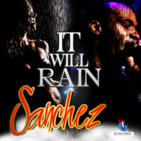 Sanchez - It Will Rain