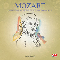Wolfgang Amadeus Mozart - Mozart: Presto from Divertimento in B-Flat Major, K. 270 (Digitally Remastered)