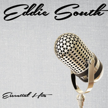 Eddie South - Essential Hits