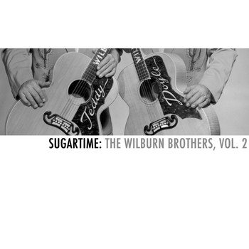 The Wilburn Brothers - Sugartime: The Wilburn Brothers, Vol. 2