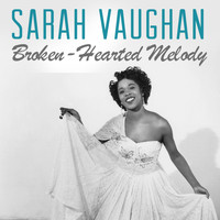 Sarah Vaughan - Broken-Hearted Melody