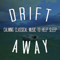 Franz Liszt - Drift Away: Calming Classical Music to Help Sleep