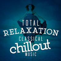 Felix Mendelssohn - Total Relaxation: Classical Chillout Music