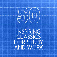 George Frideric Handel - 50 Inspiring Classics for Study and Work