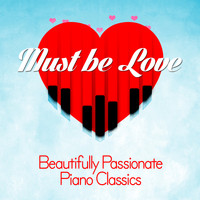 Erik Satie - Must Be Love: Beautifully Passionate Piano Classics