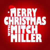 Mitch Miller - Merry Christmas with Mitch Miller