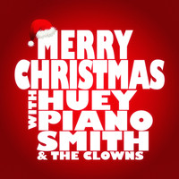 Huey Piano Smith - Merry Christmas with Huey Piano Smith & the Clowns