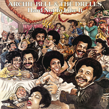 Archie Bell & The Drells - Hard Not to Like It
