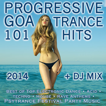 Goa Doc - Progressive Goa Trance 101 Hits 2014 + DJ Mix