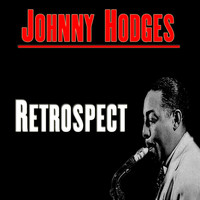 Johnny Hodges - Retrospect