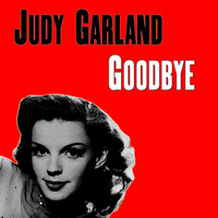 Judy Garland - Goodbye