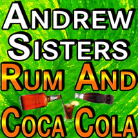 Andrew Sisters - Rum And Coca Cola