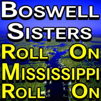 Boswell Sisters - Roll On Mississippi Roll On
