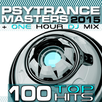 Goa Doc - PsyTrance Masters Top 100 Hits 2015 + One Hour DJ Mix