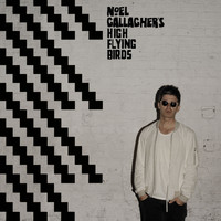 Noel Gallagher's High Flying Birds - Chasing Yesterday (Deluxe)
