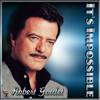 Robert Goulet - It's Impossible = Robert Goulet