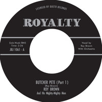 Roy Brown - Butcher Pete, Pt. 1 & 2