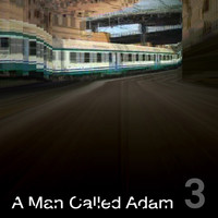 A Man Called Adam - Collected Works Volume Three