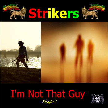 The Strikers - I'm Not That Guy