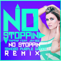 Tap Tap - No Stoppin (Sandro Purple Green Remix) [feat. Jay-Roc]