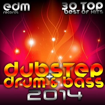 Various Artists - Dubstep + Drum & Bass 2014 - 30 Top Best Of Hits, Drumstep, Trap, Electro Bass, Grime, Filth, Hyph,