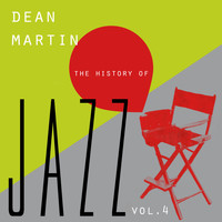 Dean Martin - The History of Jazz Vol. 4