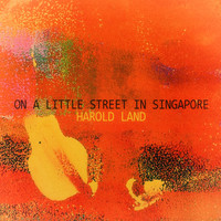 Harold Land - On a Little Street in Singapore