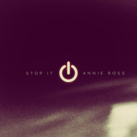 Annie Ross - Stop It