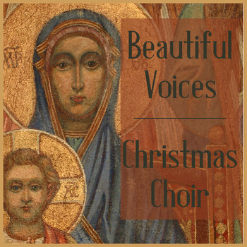 Various Artists - Beautiful Voices: Christmas Choir Featuring Silent Night, What Child Is This, Angels We Have Heard on High, & Hark the Herald Angels Sing