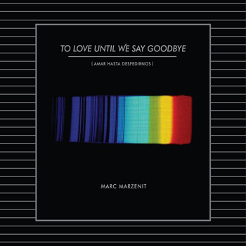 Marc Marzenit - To Love Until We Say Goodbye