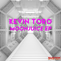 Kevin Toro - Moonjuice EP