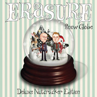 Erasure - Snow Globe (Deluxe Nutcracker Edition)