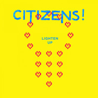 Citizens! - Lighten Up - Single