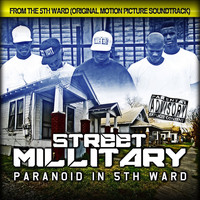 Street Military - Paranoid in 5th Ward (Explicit)