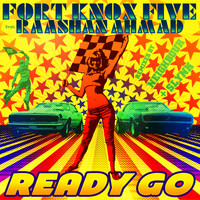 Fort Knox Five - Ready Go