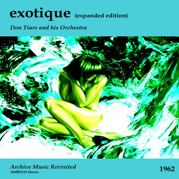 Don Tiare and his Orchestra, Les Baxter and His Orchestra & Arthur Lyman - Exotique