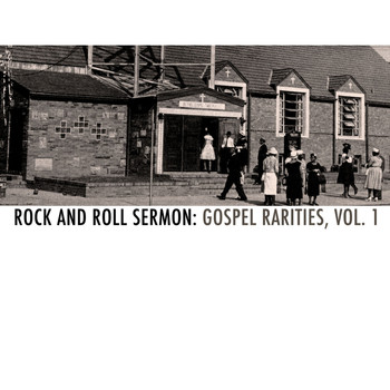 Various Artists - Rock and Roll Sermon: Gospel Rarities, Vol. 1